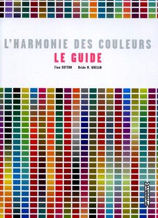 le livre harmonie des couleurs le guide de tina sutton et bride m whelan aux ditions pyramid 216 pages que jai trouv par hasard au palais de - Harmonie Des Couleurs Dans Une Maison